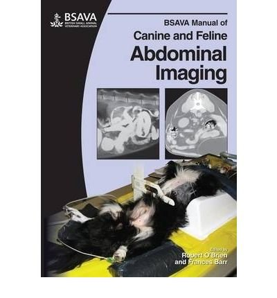 [(BSAVA Manual of Canine and Feline Abdominal Imaging)] [Author: Robert O'Brien] published on (May, 2009)