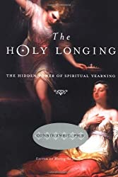 The Holy Longing: The Hidden Power of Spiritual Yearning by Connie Zweig (2003-02-10)