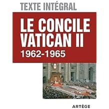 Le concile Vatican II - Texte intégral: 1962 - 1965