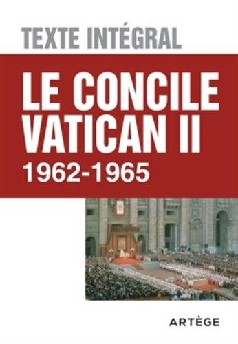 Le concile Vatican II - Texte intégral: 1962-1965 par Collectif