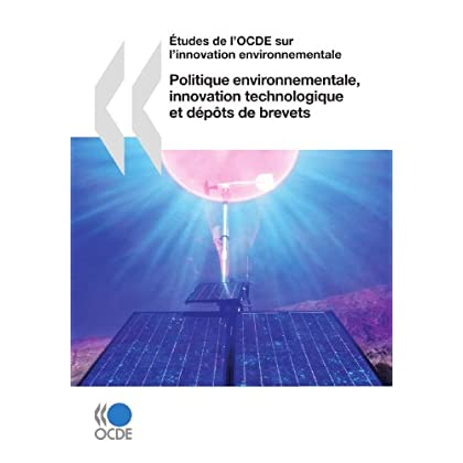 Études de l'OCDE sur l'innovation environnementale Politique environnementale, innovation technologique et dépôts de brevets