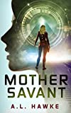 Mother Savant (Candy Savant Series Book 2) by A.L. Hawke