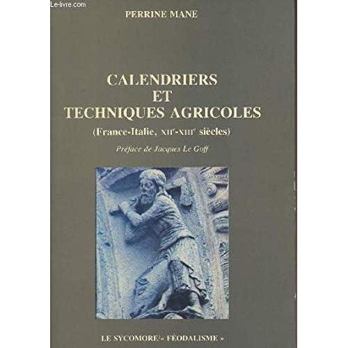 Calendriers et techniques agricoles : France-Italie, XIIe-XIIIe siècles (Féodalisme)