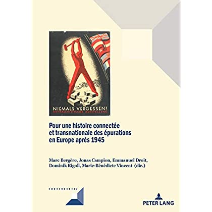 Pour une histoire connectee et transnationale des epurations en Europe apres 1945