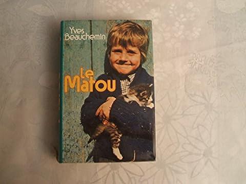 YVES BEAUCHEMIN//LE MATOU//ROMAN//FRANCE LOISIRS//1982