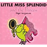 Little Miss Splendid and the Princess (Mr. Men & Little Miss Magic)