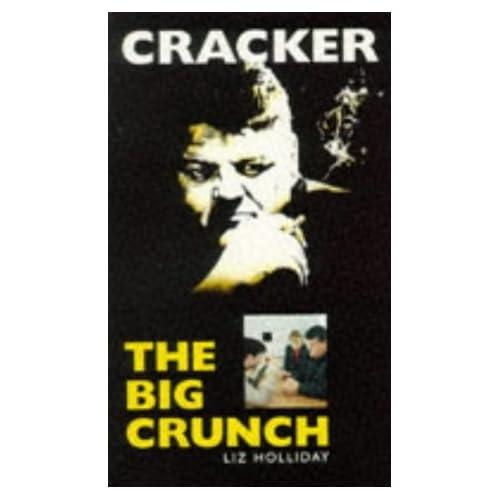 Cracker: The Big Crunch by Liz Holliday (1995-04-20)