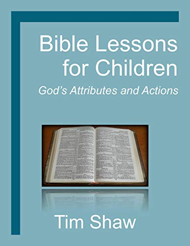 Bible Lessons for Children: God's Attributes and Actions (English Edition)