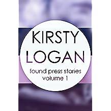 Kirsty Logan: Found Press Stories Volume One (English Edition)