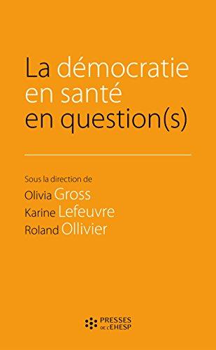 La démocratie en santé en question(s): Préface d'Alain-Michel Ceretti