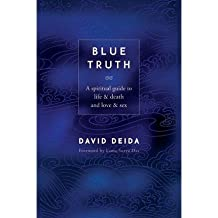 [(Blue Truth)] [Author: David Deida] published on (March, 2006)