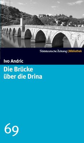 Die Brücke über die Drina. SZ-Bibliothek Band 69
