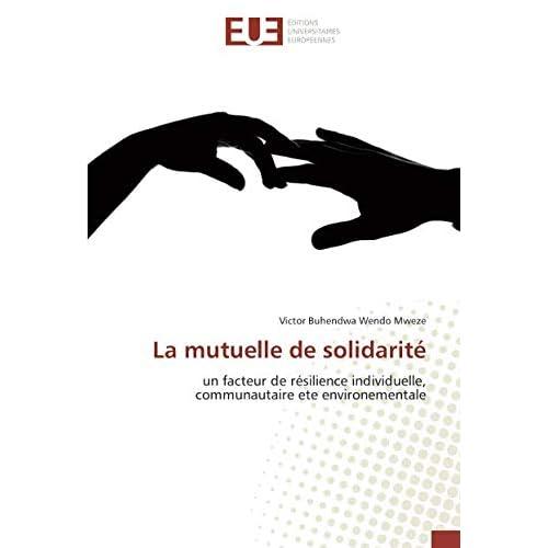 La mutuelle de solidarite: Un facteur de resilience individuelle, communautaire ete environementale