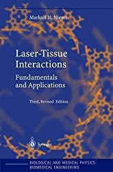 Laser-Tissue Interactions: Fundamentals and Applications (Biological and Medical Physics, Biomedical Engineering)