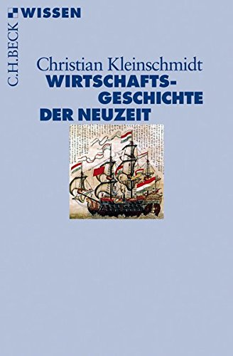 Wirtschaftsgeschichte der Neuzeit: Die Weltwirtschaft 1500-1850