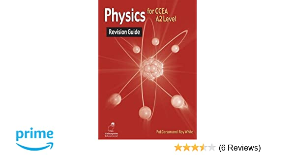 Physics revision guide for ccea a2 level amazon pat carson physics revision guide for ccea a2 level amazon pat carson roy white 9781780730196 books urtaz Image collections