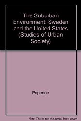 The Suburban Environment: Sweden and the United States (Studies of Urban Society)