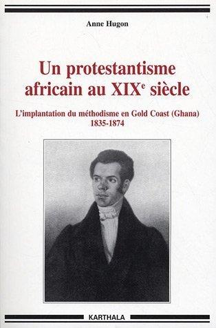 Protestantisme africain au XIXe siècle : L'implantation du méthodisme en Gold Coast (Ghana), 1835-1874