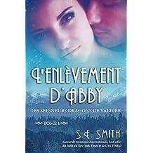 L'enlèvement d'Abby: Les Seigneurs Dragons de Valdier Tome 1