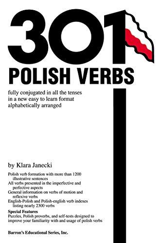 301 Polish Verbs: Fully Conjugated in All the Tenses (201/301 Verbs Series) por Klara Janecki