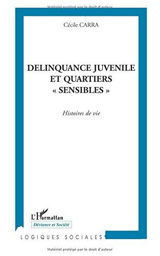 Delinquance juvenile et quartiers sensibles. histoire de vie