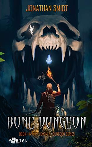 Bone Dungeon (Elemental Dungeon #1) - A Dungeon Core LitRPG (English Edition)