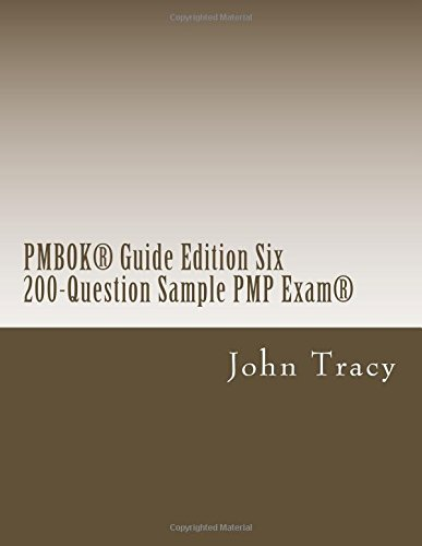 PMBOK Guide Edition Six 200-Question Sample PMP Exam