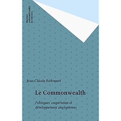 Le Commonwealth: Politiques, coopération et développement anglophones (Perspectives anglo-saxonnes)