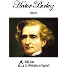 Oeuvres de Hector Berlioz (French Edition)