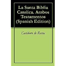 La Santa Biblia Catolica. Ambos Testamentos