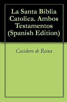 La Santa Biblia Catolica. Ambos Testamentos eBook