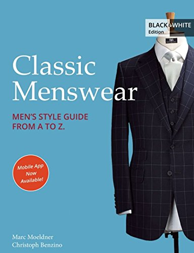Classic Menswear: Men's Style Guide From A to Z. -