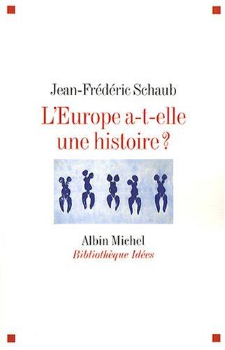Europe A-T-Elle Une Histoire ? (L') (Collections Sciences - Sciences Humaines) par Jean-Frederic Schaub