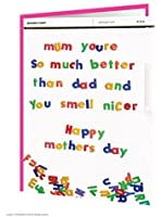 Funny Humorous 'Better Than Dad' Mother's Day Greetings Card