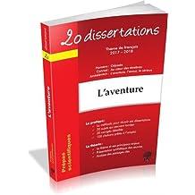 20 dissertations avec analyses et commentaires sur le thème de français 2017-2018 : L'aventure : Homère : L'Odyssée ; Conrad : Au coeur des ténèbres ; Jankélévitch : L'aventure, l'ennui, le sérieux