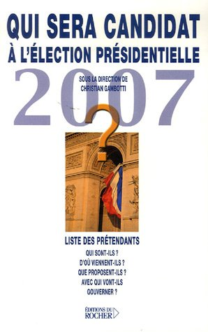 Qui sera candidat à l'élection présidentielle de 2007 ?