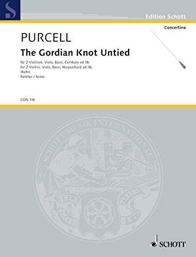 The Gordian Knot Untied: 2 Violinen, Viola, Bassi; Cembalo ad libitum. Partitur. (Concertino)