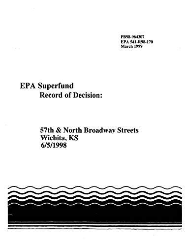 Superfund Record of Decision: 57th & North Broadway Streets Wichita KS (6/5/1998) (English Edition)