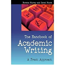[(The Handbook of Academic Writing: A Fresh Approach)] [Author: Rowena Murray] published on (February, 2007)