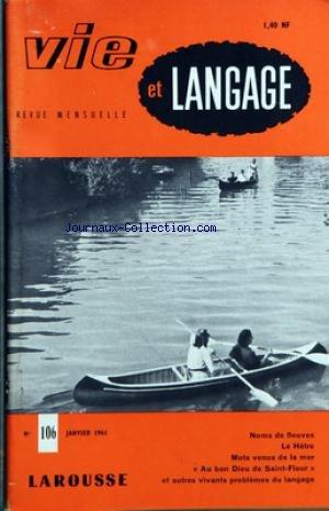 VIE ET LANGAGE [No 111] du 01/06/1961 - SOMMAIRE - MOTS CROISES LITTERAIRES PAR JACQUES CAPELOVICI - LE HETRE PAR RENE MONNOT - PIARROT PAR ADRIEN BERNELLE - NOMS DE FLEUVES PAR EMILE THEVENOT - GRAMMAIRIENS ET AMATEURS DE BEAU LANGAGE JOUBERT PAR MAURICE RAT - MOTS VENUS DE LA MER PAR FRANCOIS MILLEPIERRES - LE LANGAGE ET LA PENSEE PAR AURELIEN SAUVAGEOT - PSEUDONYMES ET NOMS DE LIEUX PAR BERNARD OFFNER - DROLES DE FIGURES PAR JULIEN TEPPE - ENCORE UN PEU D'ARITHMONYMIE PAR RENE FOMBARD - L'OV par Collectif