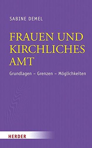 Image of Frauen und kirchliches Amt: Grundlagen - Grenzen - Möglichkeiten