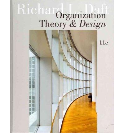 [(Organization Theory and Design )] [Author: Richard L. Daft] [Jun-2012]