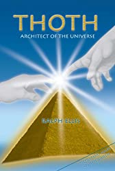 Thoth, Architect of the Universe (Megalithic architects Book 1)