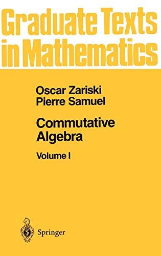 Commutative Algebra I (Graduate Texts in Mathematics, Band 28)