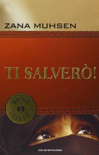 Ti salverò - Ti Salverò Muhsen Zana, Mondadori, Trama Libro