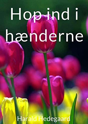 Hop ind i hænderne (Danish Edition) por Harald  Hedegaard