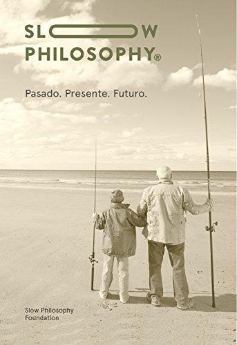 Slow Philosophy: Pasado. Presente. Futuro