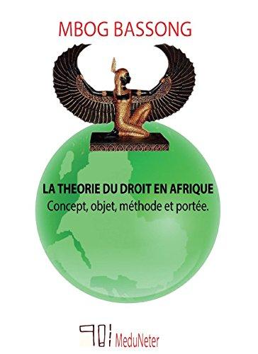 La thorie du droit en Afrique. Concept, objet, mthode et porte