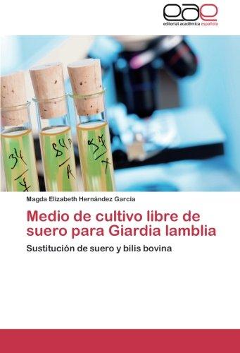 Medio de Cultivo Libre de Suero Para Giardia Lamblia por Hernandez Garcia Magda Elizabeth