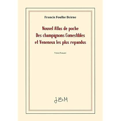 Nouvel Atlas de Poche Des Champignons Comestibles Et Veneneux Les Plus Repandus